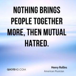 henry-rollins-henry-rollins-nothing-brings-people-together-more-then ...