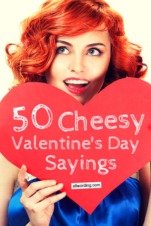 Cheesy expressions of love are at the heart of Valentine's Day. And ...