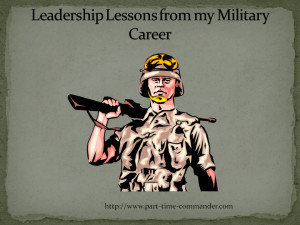 Leadership Lessons from My Military Career