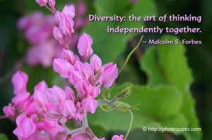 Diversity Quotes By Famous People Diversity: the art of thinking