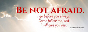 Be Not Afraid Facebook Cover - embeddedfaith,org