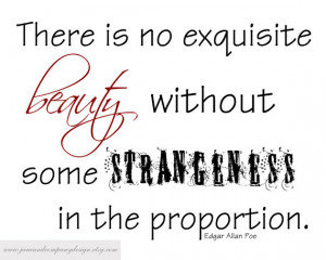 Edgar Allan Poe, Strangeness in the Proportion, Quote Art Print, Dorm ...