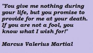 Marcus valerius martial famous quotes 3