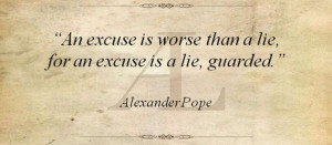 An Excuse Is Worse That A Lie For An Excuse Is A Lie Guarded