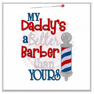 4778 Sayings :Daddy's A Better Barber Than Yours 5x7