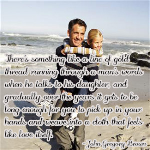 ... few Father's Day quotes from a daughter to her dad. Hope you enjoy