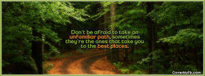 Take an Unfamiliar Path Facebook Cover