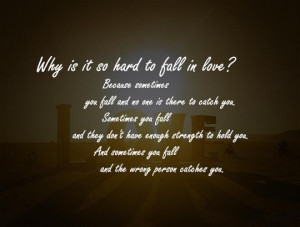 Why is it so hard to fall in love quote