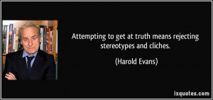 More Harold Evans Quotes