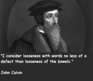 John Calvin Quotes On Predestination In general Calvin produced an