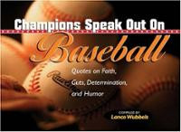 ... Speak Out on Baseball Determination and Humor: Quotes ... Cover Art