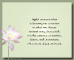Right Concentration Right Concentration is focusing our attention on ...