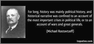 For long, history was mainly political history, and historical ...