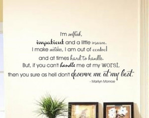 ... Quote Wall Decal 9;I'm selfish, impatient and a little insecure