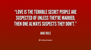 Love is the terrible secret people are suspected of unless they're ...