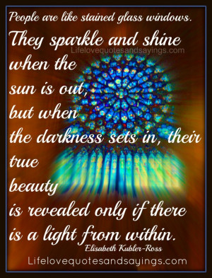 stained – glass windows. They sparkle and shine when the sun is out ...