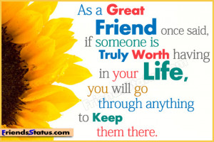As a Great Friend Once Said,If Someone Is Truly Worth Having In Your ...