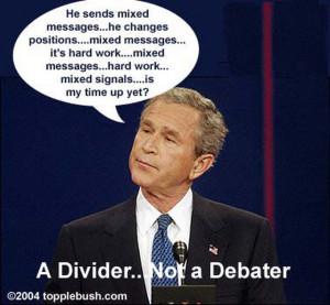 Bush's Mixed Messages
