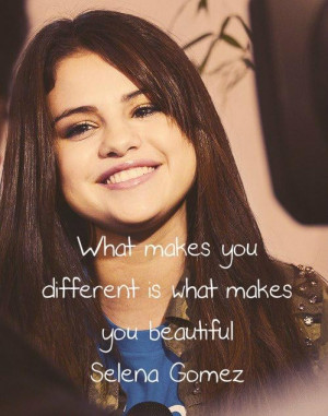Selena gomez quotes sayings what makes you beautiful