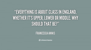 quote-Francesca-Annis-everything-is-about-class-in-england-whether ...