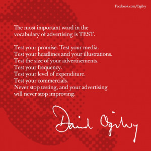 David Ogilvy on the importance of TESTING.