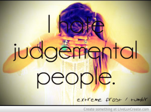 Hate Judgemental People