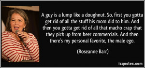 More Roseanne Barr Quotes