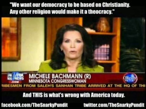 Correction: Michele Bachmann didn't really say that but only because ...