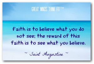 Faith Quote by Saint Augustine
