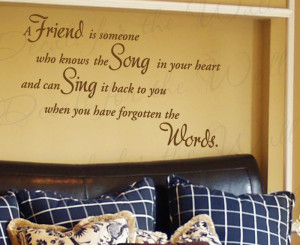 Friends Know the Song of Your Heart Friendship Cheap Wall Decal Quote