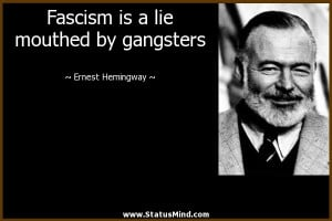 ... lie mouthed by gangsters - Ernest Hemingway Quotes - StatusMind.com