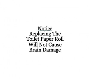 Notice Replacing The Toilet Paper Roll - Vinyl Wall Decal - Bathroom ...