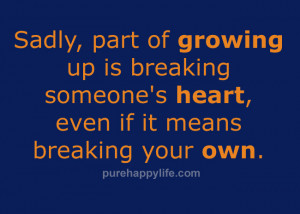 Sadly, part of growing up is breaking someone's heart, even if it ...