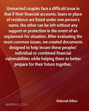 Unmarried couples face a difficult issue in that if their financial ...