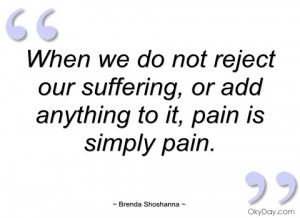 when we do not reject our suffering