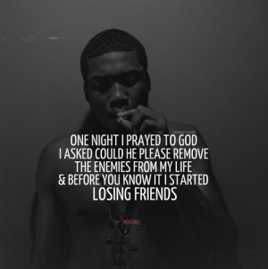 Rapper, meek mill, quotes, sayings, lose, friends