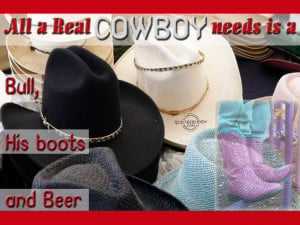 Funny Cowboy Pictures With Quotes All a real cowboy needs is a
