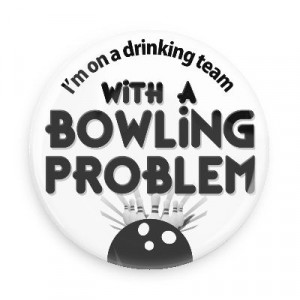 bowling problem bowling pins team sports recreation funny sayings