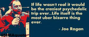 Psychedelic Quotes Joe rogan quotes