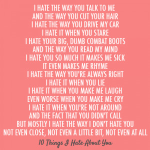 ... hate about you poem i hate the way you talk to me and the way you cut