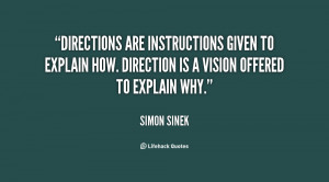 Directions are instructions given to explain how. Direction is a ...