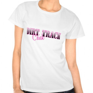 Dirt Track Chick T-shirts