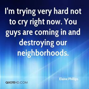 Elaine Phillips - I'm trying very hard not to cry right now. You guys ...