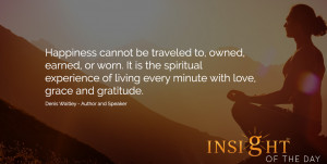 Inspirational quote: Happiness cannot be traveled to, owned, earned ...