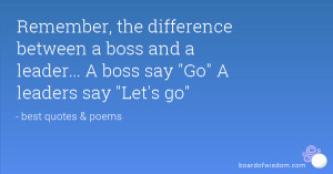 Good Leader Quotes Sayings Remember the difference