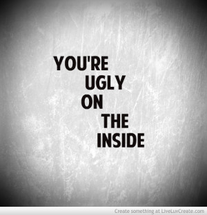 Ugly On The Inside
