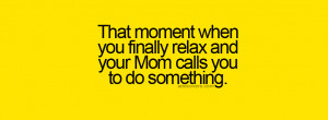 mom calls {Funny Quotes Facebook Timeline Cover Picture, Funny Quotes ...