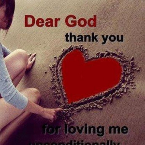 Dear God Thank You For Loving Me ~ Love Quote