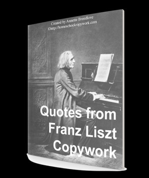 franz liszt quotes for copywork 34 pages of quotes from franz liszt in ...