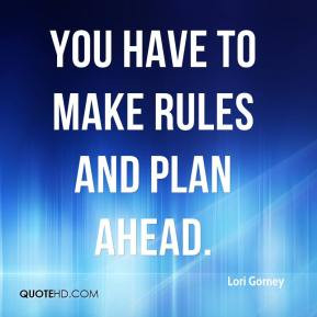 Lori Gorney - You have to make rules and plan ahead.